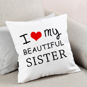 My Beautiful Sister Cushion