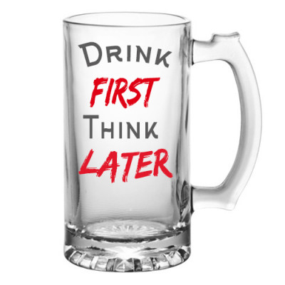 Drink First Think Later Personalised Beer Mug