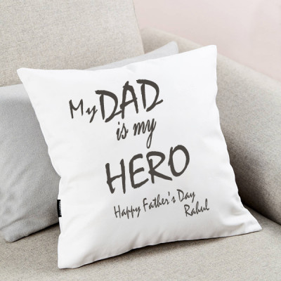 My Dad my Hero Cushion